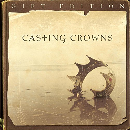 Casting Crowns Casting Crowns Gift Ed.