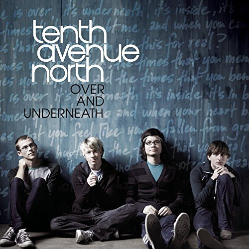 Tenth Avenue North Over & Underneath