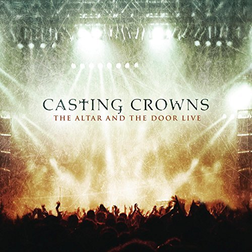 Casting Crowns Altar & The Door Live Incl. DVD
