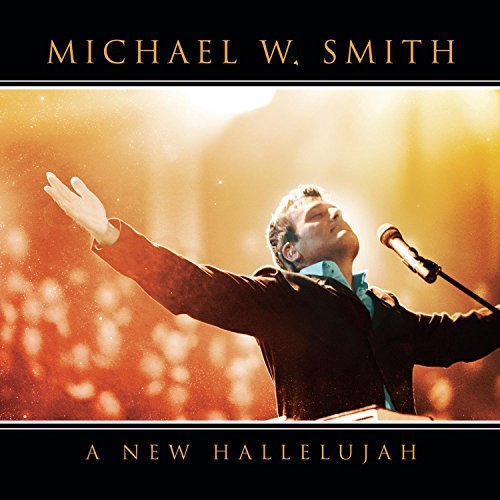 Michael W. Smith New Hallelujah