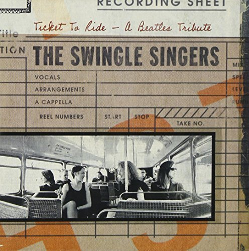 Swingle Singers Ticket To Ride Beatles Tribute T T Beatles