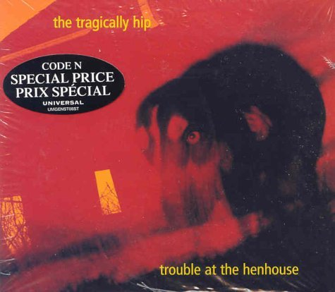 Tragically Hip Trouble At The Henho