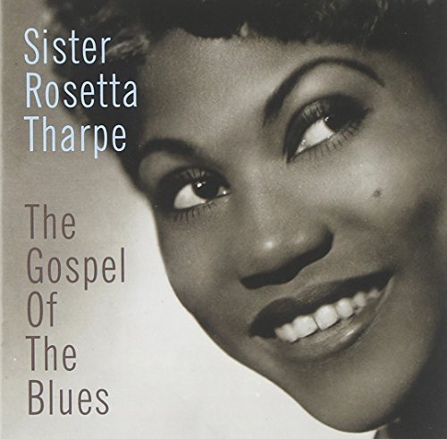 Sister Rosetta Tharpe Gospel Of Blues
