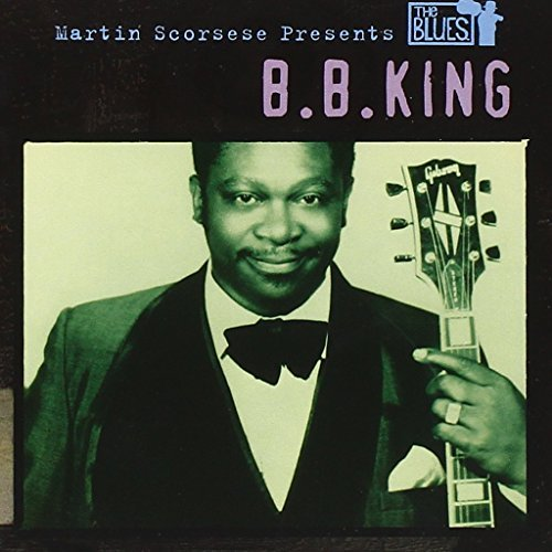 B.B. King Martin Scorsese Presents The B Martin Scorsese Presents The B