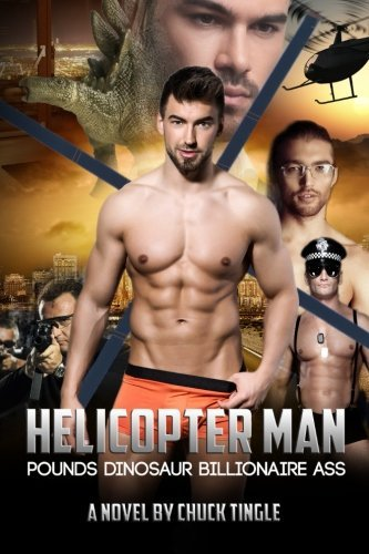 Dr Chuck Tingle Helicopter Man Pounds Dinosaur Billionaire Ass