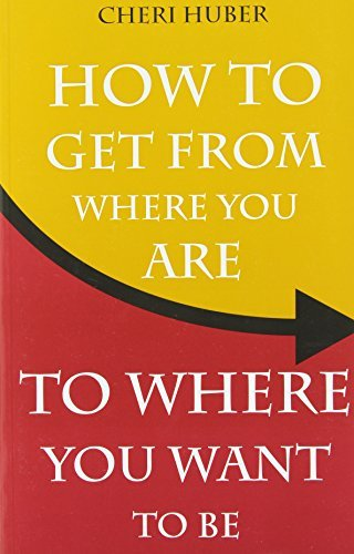 Cheri Huber How To Get From Where You Are To Where You Want To
