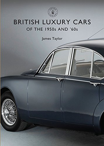 James Taylor British Luxury Cars Of The 1950s And '60s