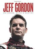 Joe Garner Jeff Gordon His Dream Drive & Destiny
