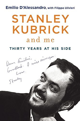 Emilio D'alessandro Stanley Kubrick And Me Thirty Years At His Side