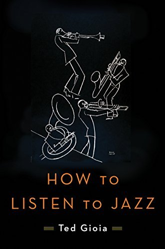 Ted Gioia How To Listen To Jazz