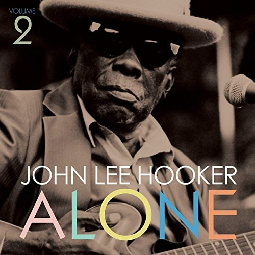 John Lee Hooker Alone 2