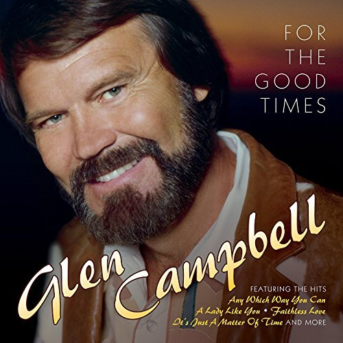 Glen Campbell For The Good Times
