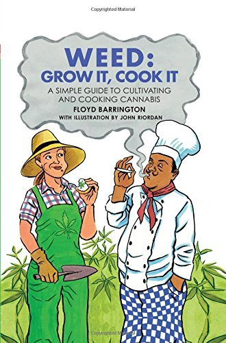 Floyd Barrington Weed Grow It Cook It A Simple Guide To Cultivating A