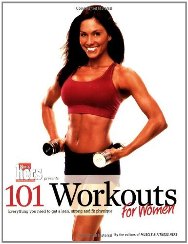 Editors Of Muscle & Fitness 101 Workouts For Women Everything You Need To Get A Lean Strong And Fit