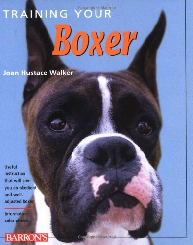 Joan Walker Training Your Boxer Training Your Dog