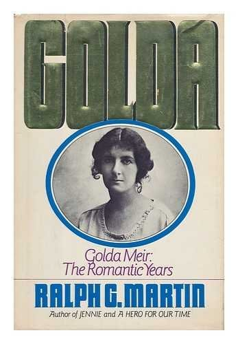 Ralph G. Martin Golda Golda Meir The Romantic Years