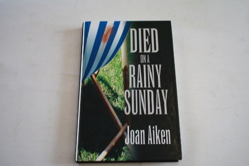 Joan Aiken Died On A Rainy Sunday