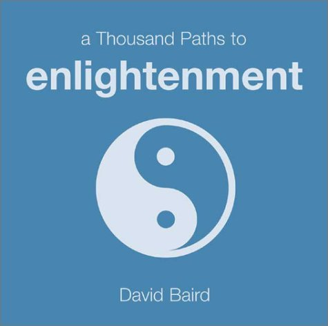 David Baird A Thousand Paths To Enlightenment