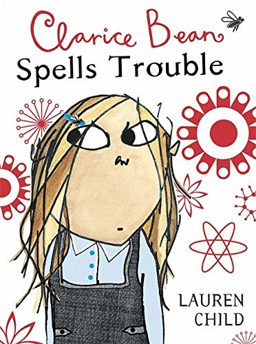 Lauren Child Clarice Bean Spells Trouble