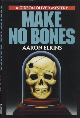 Aaron J. Elkins Make No Bones