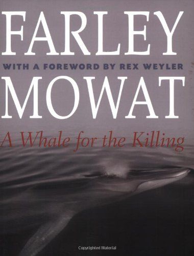 Farley Mowat A Whale For The Killing