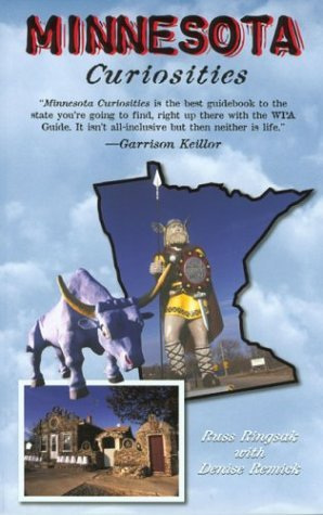 Russ Ringsak Minnesota Curiosities Quirky Characters Roadside Oddities & Other Offbeat Stuff