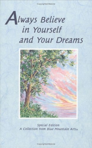 Patricia Wayant Always Believe In Yourself & Your Dreams A Collection