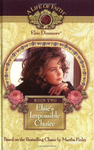 Martha Finley Elsie's Impossible Choice Book 2