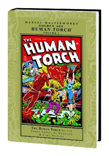Harry Sahle Golden Age Human Torch 3 Marvel Masterworks