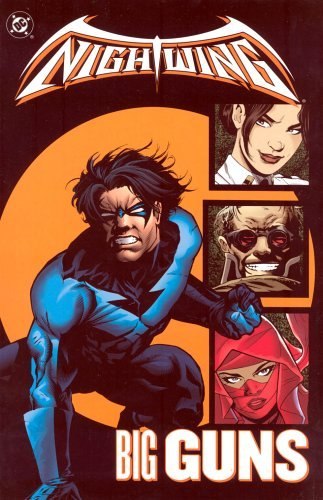 Greg Land Patrick Zircher Mike Collins Chuck Dixon Nightwing Vol 6 Big Guns