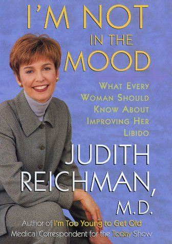 Judith Reichman I'm Not In The Mood What Every Woman Should Know