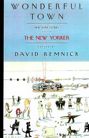 David Remnick Wonderful Town New York Stories From The New Yorker