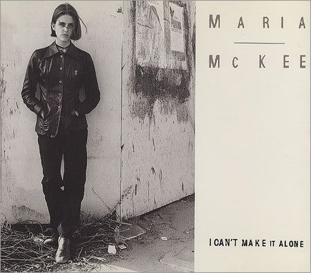 Maria Mckee I Can't Make It Alone