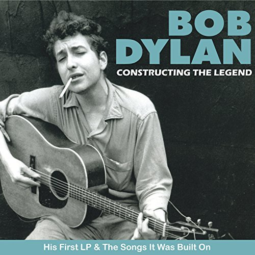 Bob Dylan Constructing The Legend