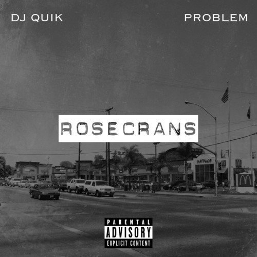 Dj Quik Problem Rosecrans Explicit Version