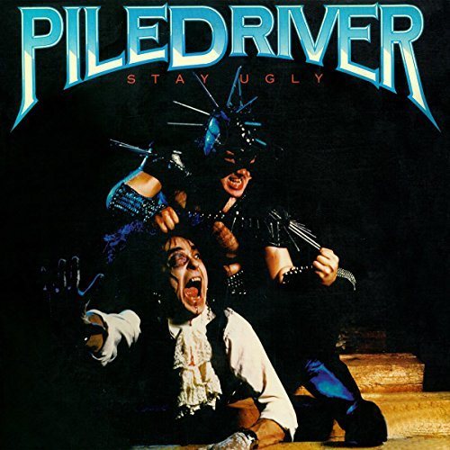 Piledriver Stay Ugly