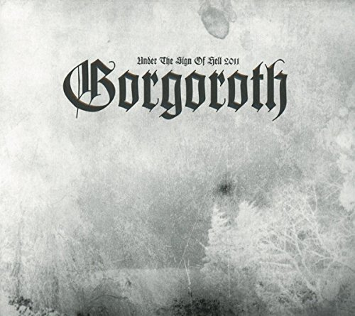 Gorgoroth Under The Sign Of Hell 2011 Lmtd Ed. Digipak