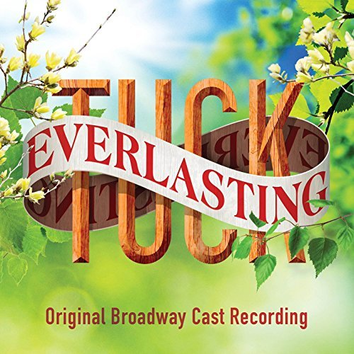 Tuck Everlasting Original Broadway Cast Recording