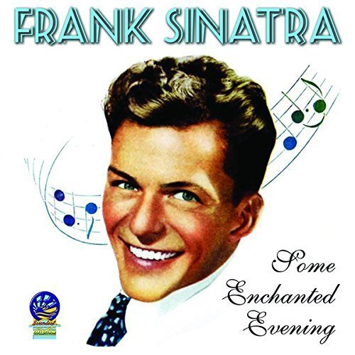 Frank Sinatra Some Enchanted Evening