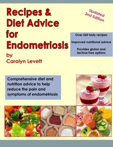 Carolyn Levett Recipes & Diet Advice For Endometriosis Comprehensive Diet And Nutrition Advice To Help R