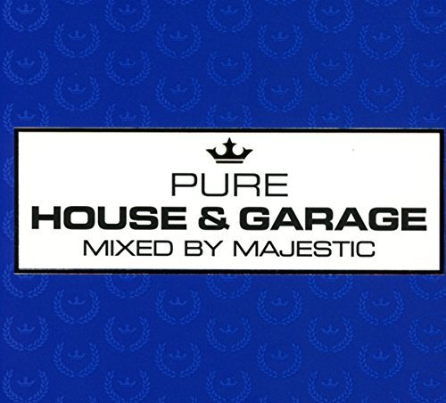Various Artist Pure House & Garage Mixed By