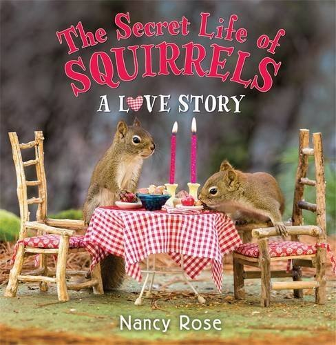 Nancy Rose The Secret Life Of Squirrels A Love Story