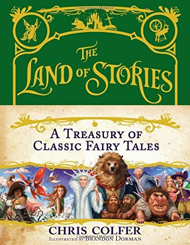 Chris Colfer The Land Of Stories A Treasury Of Classic Fairy Tales