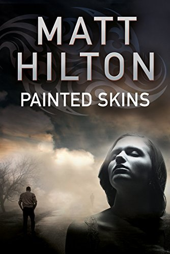 Matt Hilton Painted Skins An Action Thriller Set In Portland Maine