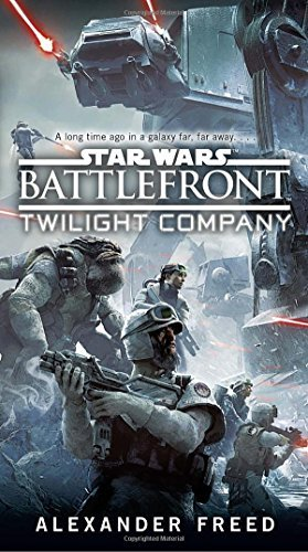 Alexander Freed Battlefront Twilight Company (star Wars)