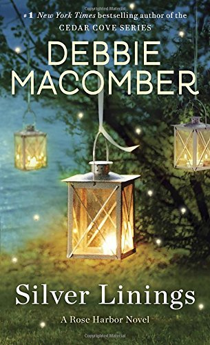 Debbie Macomber Silver Linings A Rose Harbor Novel