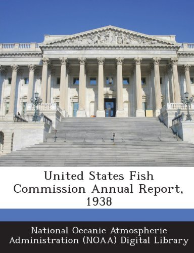 National Oceanic Atmospheric Administrat United States Fish Commission Annual Report 1938