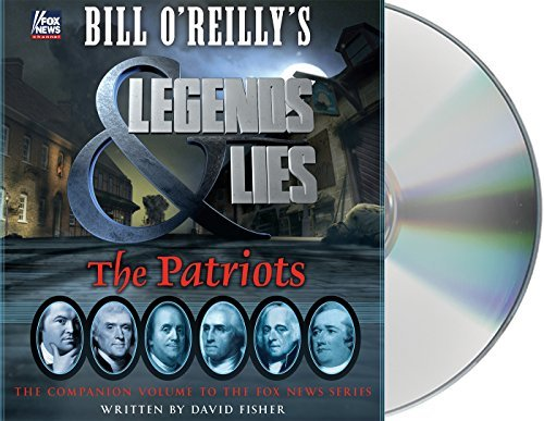 David Fisher Bill O'reilly's Legends And Lies The Patriots