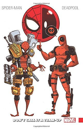 Rob Liefeld Spider Man Deadpool Volume 0 Don't Call It A Team Up