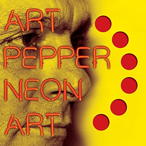 Art Pepper Neon Art Volume One